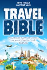 Travel bible - jak procestovat svět za pusu